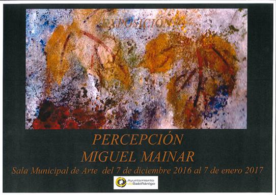 Miguel Mainar. Próxima exposición. Percepción.